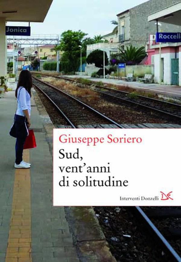 Vent'anni di solitudine - Libro di Giuseppe Soriero